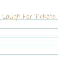 Laugh For Tickets
