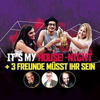 Its my House -Night  3 Freunde msst ihr sein