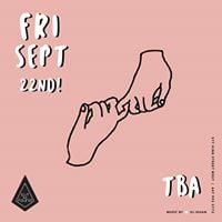 To Be Announced - Friday September 22nd - Lost And Found