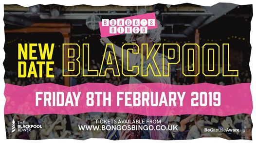 SOLD OUT  Bongos Bingo Blackpool - February 8th