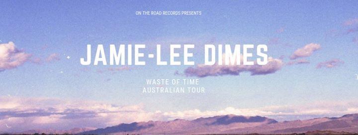 Jamie-Lee Dimes Waste of Time Australian Tour