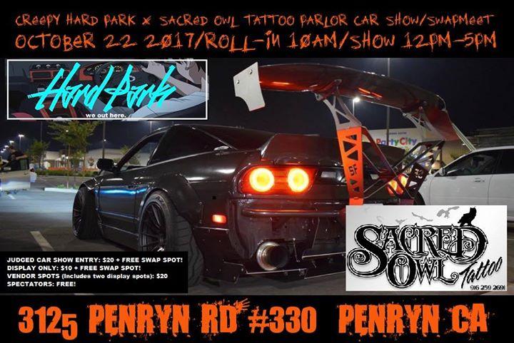 Creepy Hard Park X Sacred Owl Tattoo Parlor Car ShowSwapMeet Penryn - Sacramento car show and swap meet