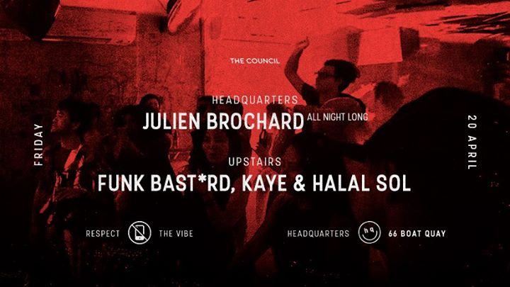 Council Fridays Julien Brochard Funk Bastrd Kaye & Halal Sol