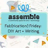 Fab(rication) Friday DIY Art  Writing