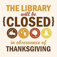 Library Will Be Closed for the Thanksgiving Holiday