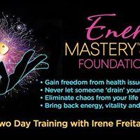 Energy Mastery Foundations with Sheevaun Moran &amp Irene Freitas