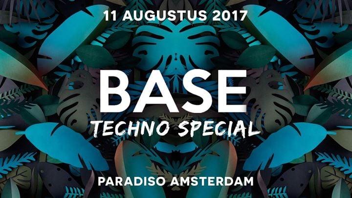 BASE. Techno Special x Paradiso - Vrijdag 11 augustus