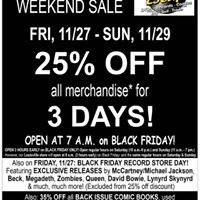25% off everything 35% off Back Issue Comics &amp Record Store Day Specials FRI 1127 - SUN 1129