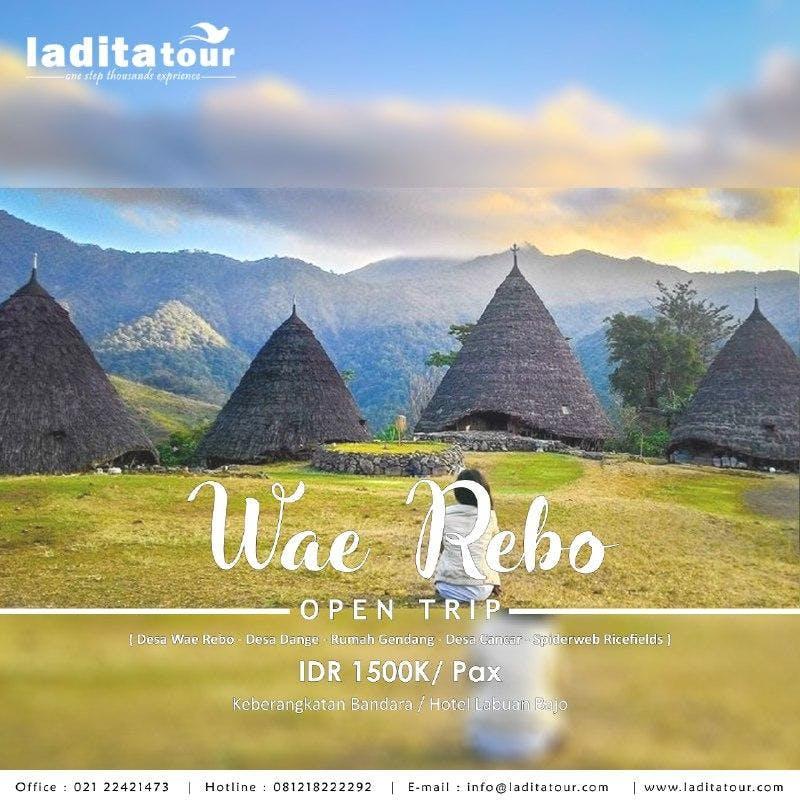 OPEN TRIP Wae Rebo Nusa Tenggara Timur 25 - 26 Juni 2018 - Ladita Tour Jakarta