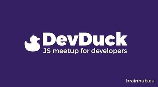DevDuck 2 Bielsko-Biaa - JS meetup for developers
