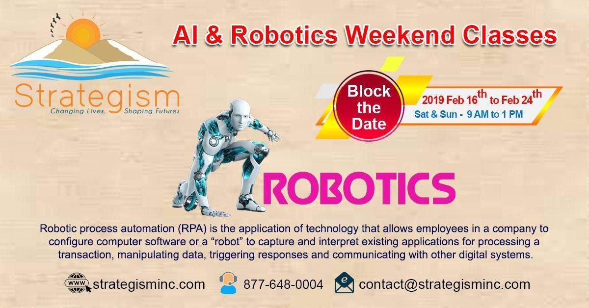 AI Robotics Live Weekend Online Training For TempeAZ Feb 16th To 24th2019 At Strategism Inc Fremont