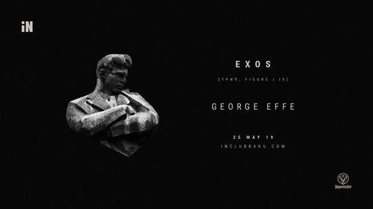 iN EXOS  GEORGE EFFE
