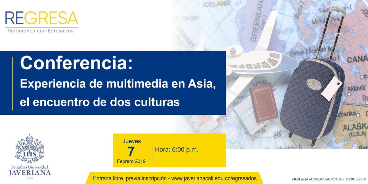Experiencia de multimedia en Asia el encuentro de dos culturas.