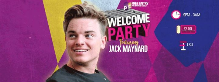 Welcome Party - Featuring Jack Maynard