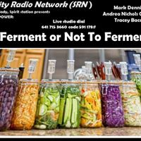 To Ferment or Not to Ferment  Mark Denning R.N. and hosts
