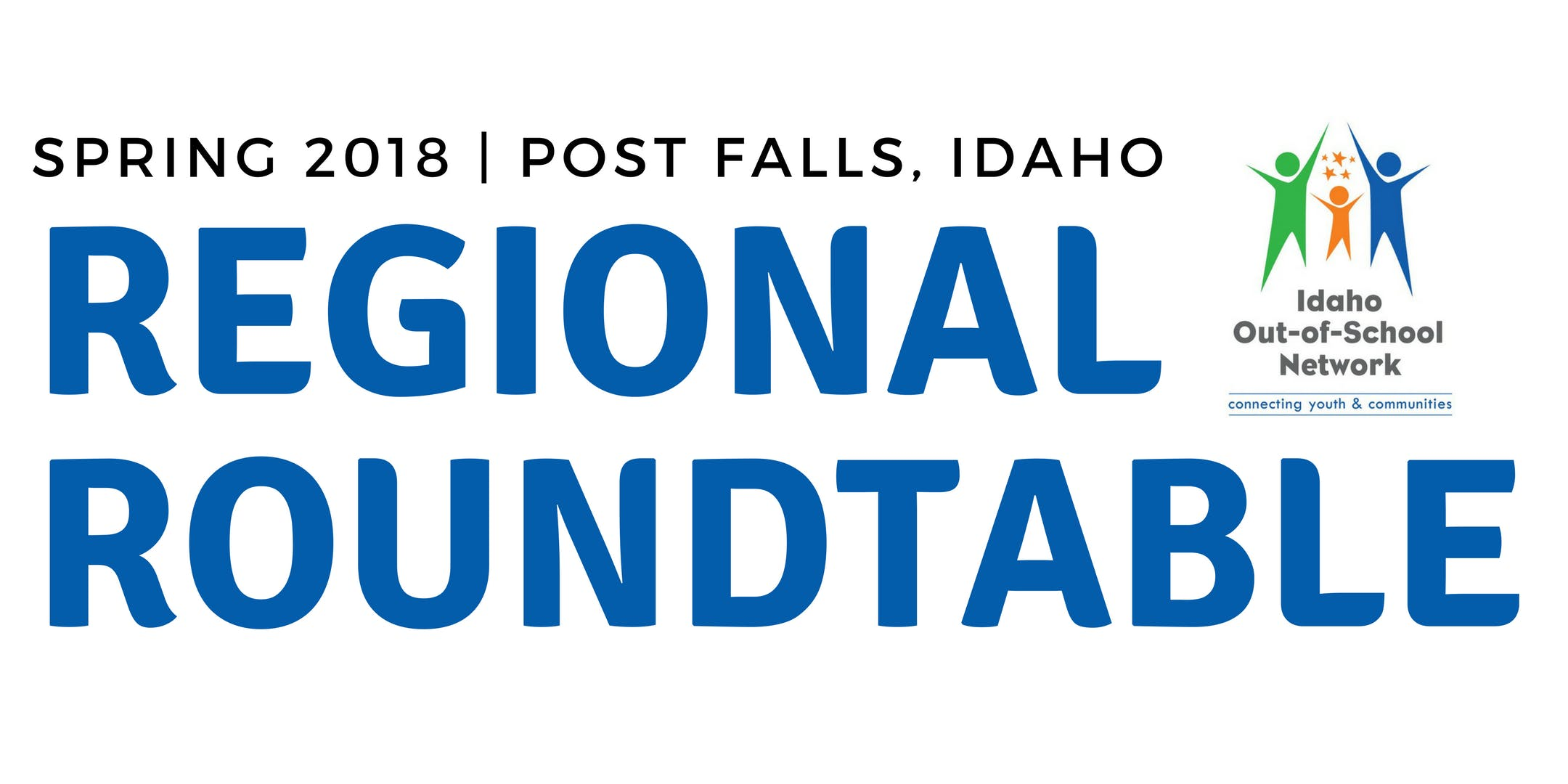 Regional Roundtable Enriching Out-of-School time for Youth Post Falls Idaho