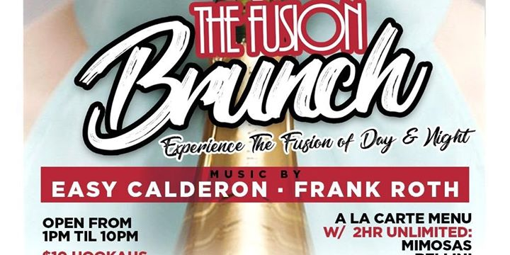 Fusion Brunch with Dj Easy Calderon (unlimited sangria mimosa Bellini)