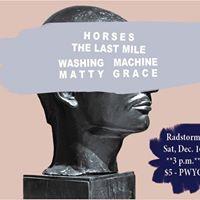 Horses Chris Snelgrove &amp The Last Mile Washing Machine  Matty Grace