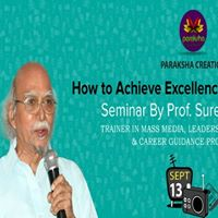 How to Achieve Excellence in Mass Media by Prof.Surendra Tanna