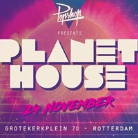 POPSHOP presents Planet House (Opening)