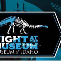 Night at the Museum (of Idaho)