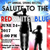Salute to the Red White &amp Blue 3rd Annual Spring Recital