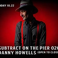 Subtract On The Pier 021 Danny Howells (Open To Close)