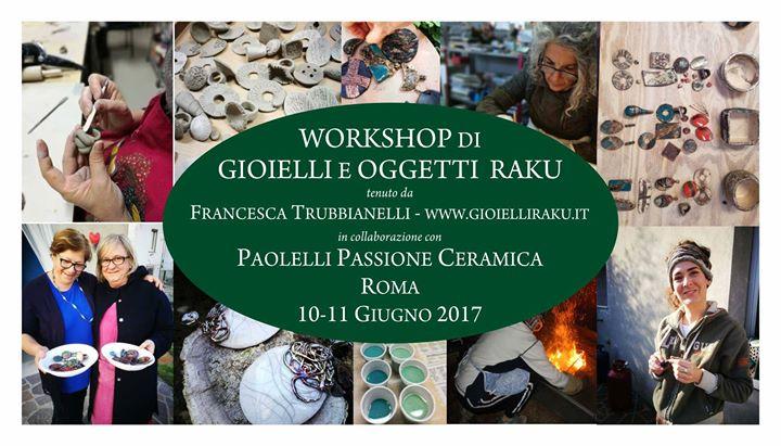 Paolelli Passione Ceramica Roma.Workshop Di Gioiello E Oggettistica In Ceramica Raku At