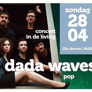 Concert in de living DADA WAVES