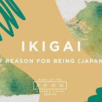 Part 1 - Ikigai - A Renewed Connection to Purpose