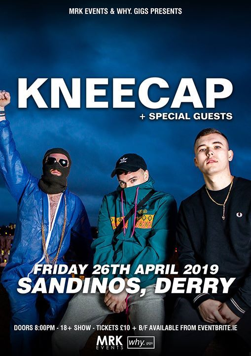 MRK Events & why. gigs presents Kneecap - Live in Sandinos