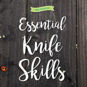 SOLD OUT Essential Knife Skills with Tablespoon Cooking Co.