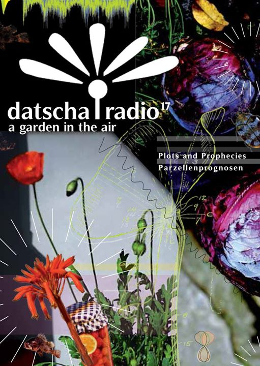 Datscha Radio 17 Plots and Prophecies. Live & on Air