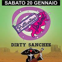 Brillantina Sprint &amp Dirty Sanchez LIVE