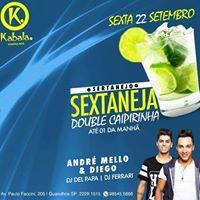 Sextaneja Double Caipirinha at 01h Com Andr Mello &amp Diego