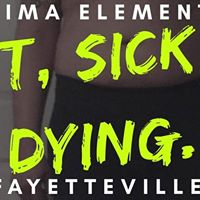 Fat Sick and Dying (Fayetteville Edition)
