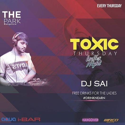Toxic Thursday Ladies Night Ft. DJ SAI At I-Bar.