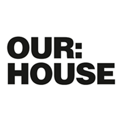 Our:House presents