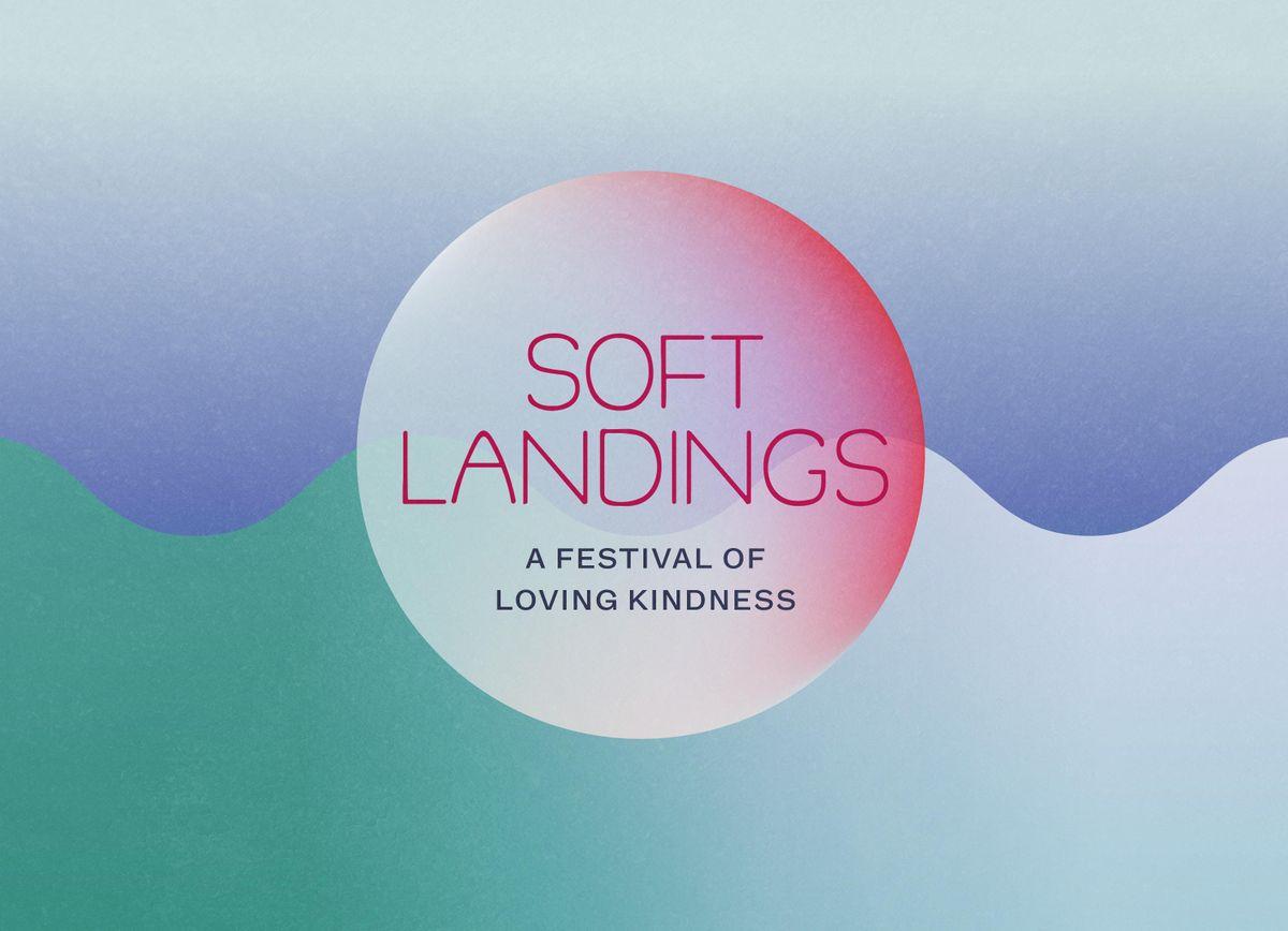 Soft Landings