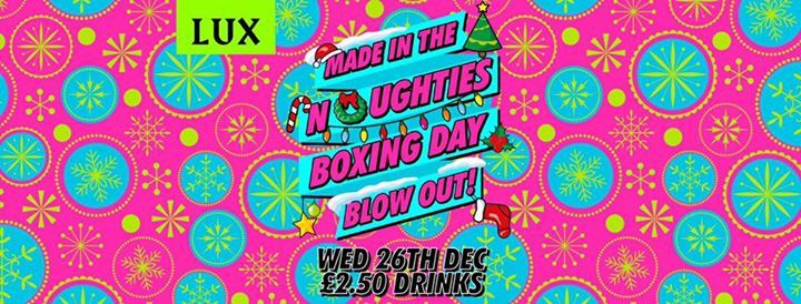Made in the Noughties  Boxing Day BLOWOUT
