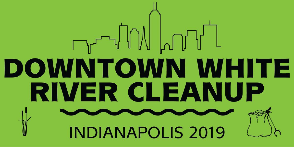 31st Annual White River Cleanup