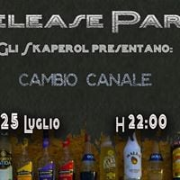 Skaperols Release Party - &quotCambio Canale&quot