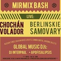 Mirmix Bash mit Chochn Volador &amp Berlinskie Samovary  DJs