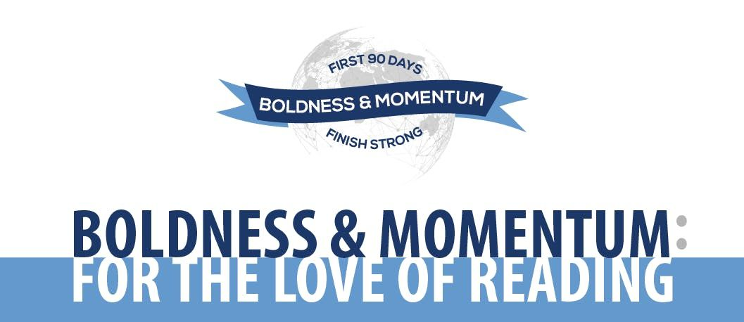 Boldness & Momentum For The Love of Reading