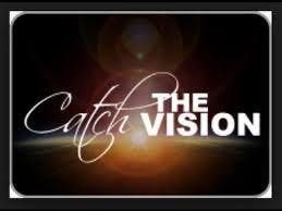 Catch the Vision - Walk out the Plan 2019