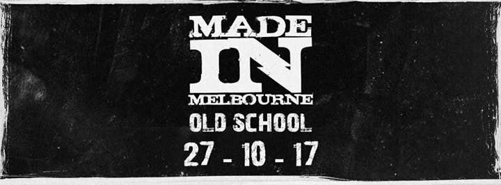 Made In Melbourne: Old School ...