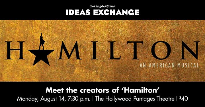 Ideas Exchange: Hamilton Creative Team at Hollywood Pantages