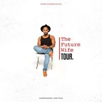 The Future Wife Tour 2 Are You Ready For Him