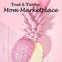 Toad &amp Turtles Mom Marketplace