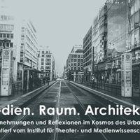 Medien. Raum. Architektur - Wahrnehmung und Reflexion